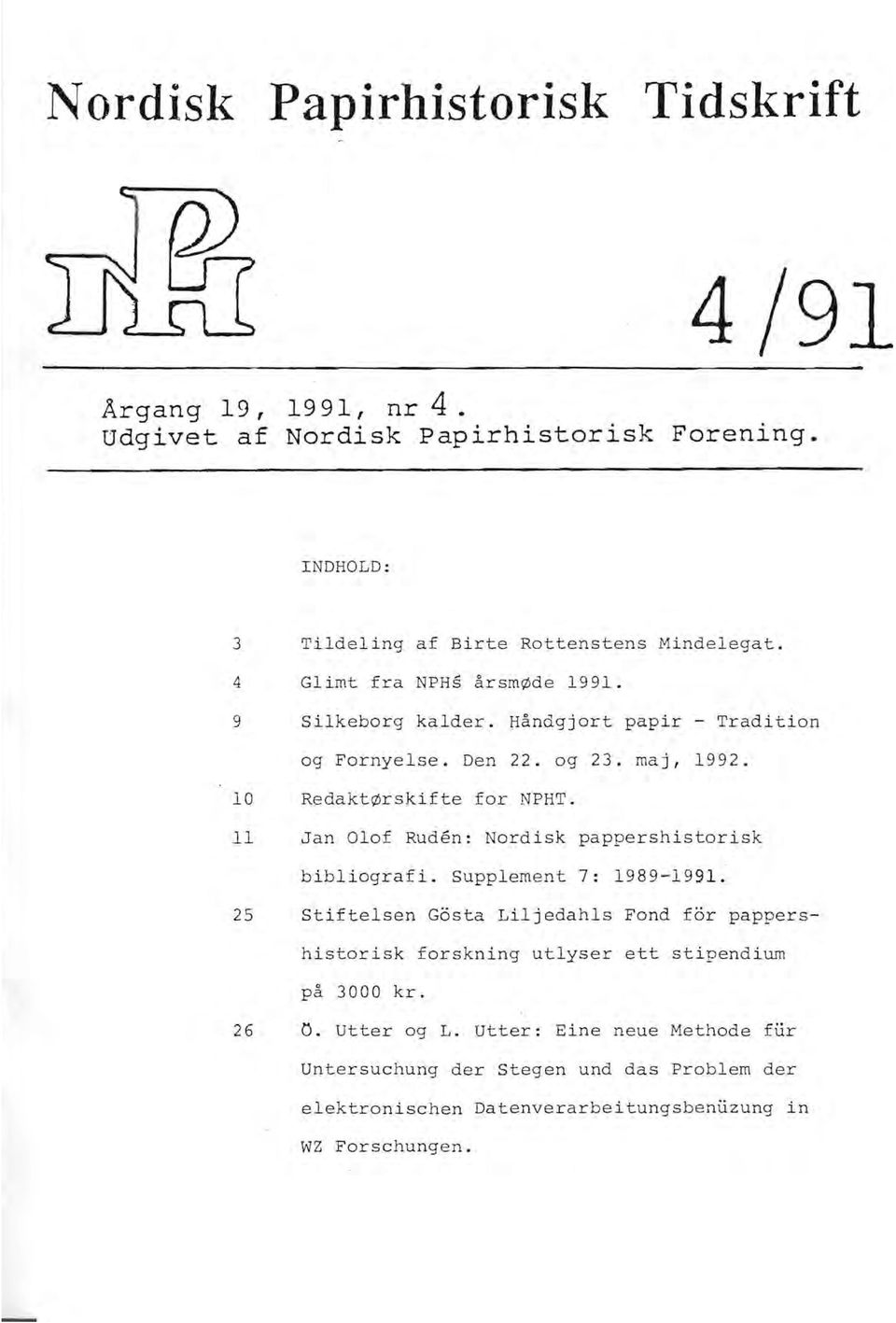 11 Jan Olof Ruden: Nordisk pappershistorisk bibliografi. Supplement 7: 1989-1991.