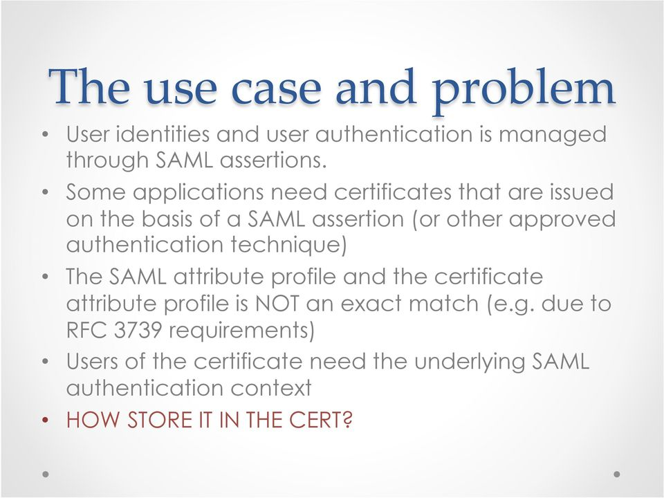 authentication technique) The SAML attribute profile and the certificate attribute profile is NOT an exact match