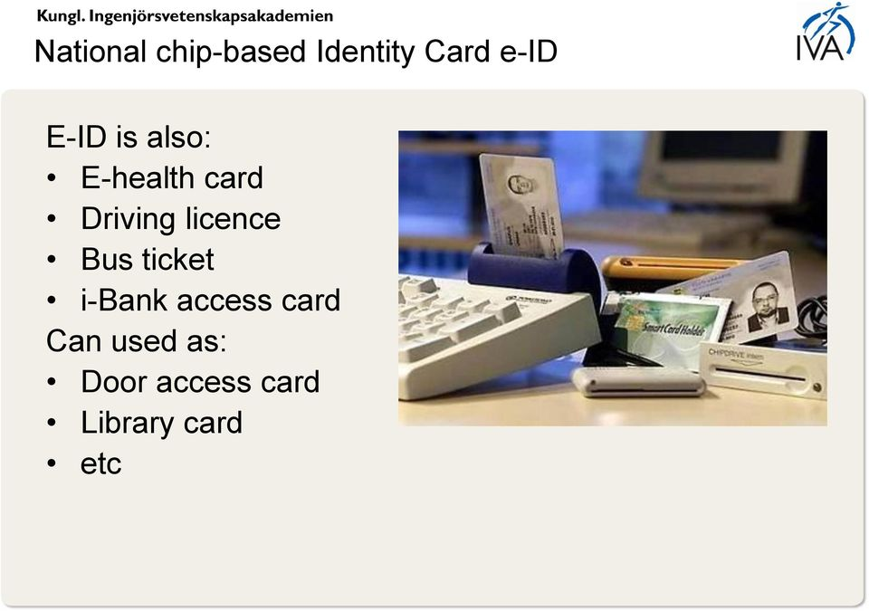licence Bus ticket i-bank access card
