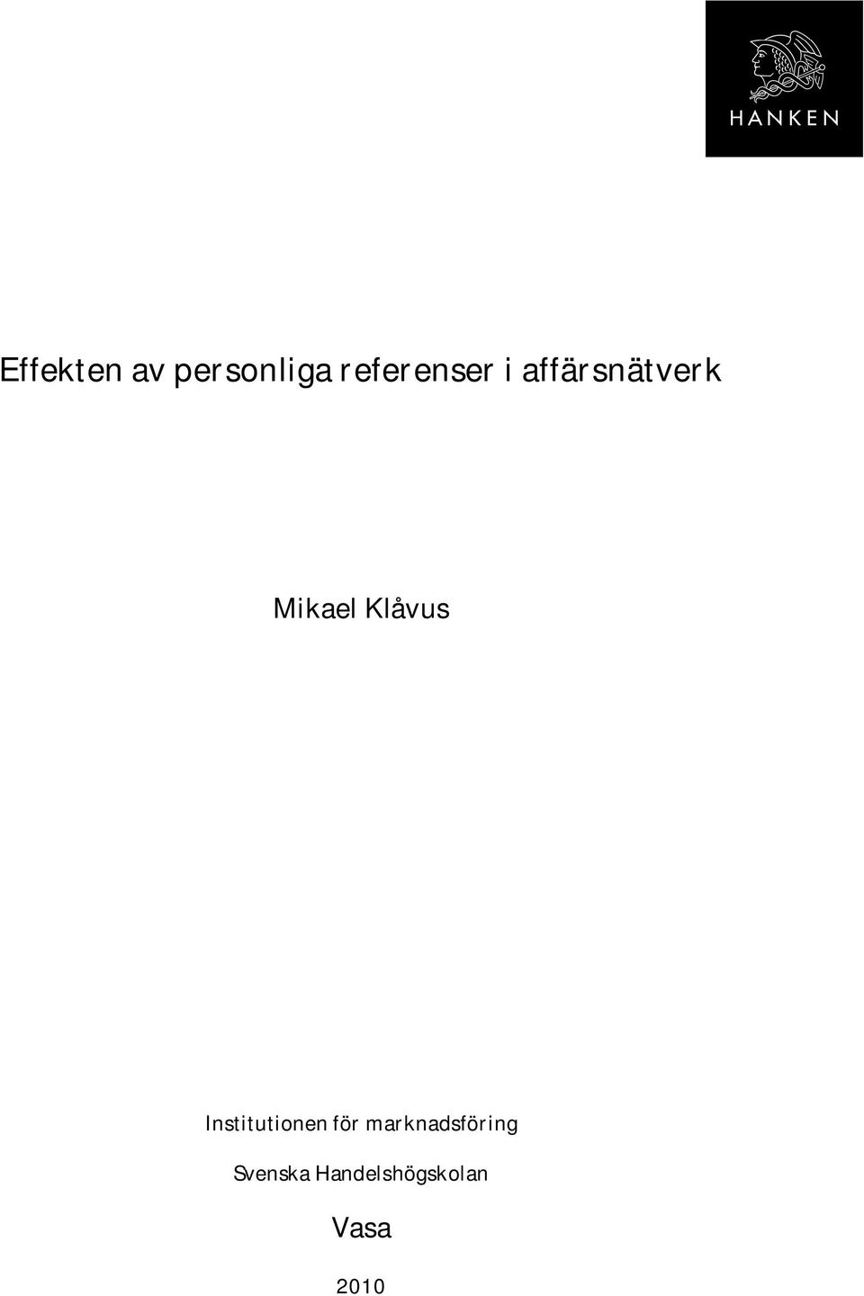 Mikael Klåvus Institutionen för