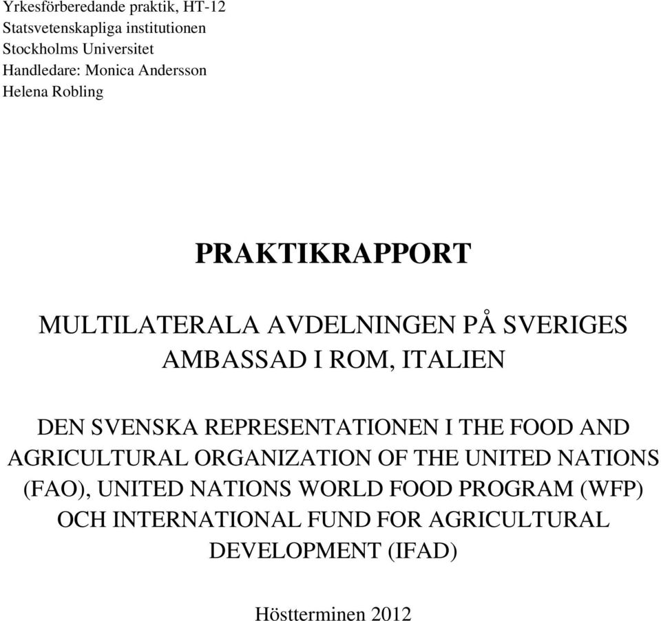 ITALIEN DEN SVENSKA REPRESENTATIONEN I THE FOOD AND AGRICULTURAL ORGANIZATION OF THE UNITED NATIONS (FAO),