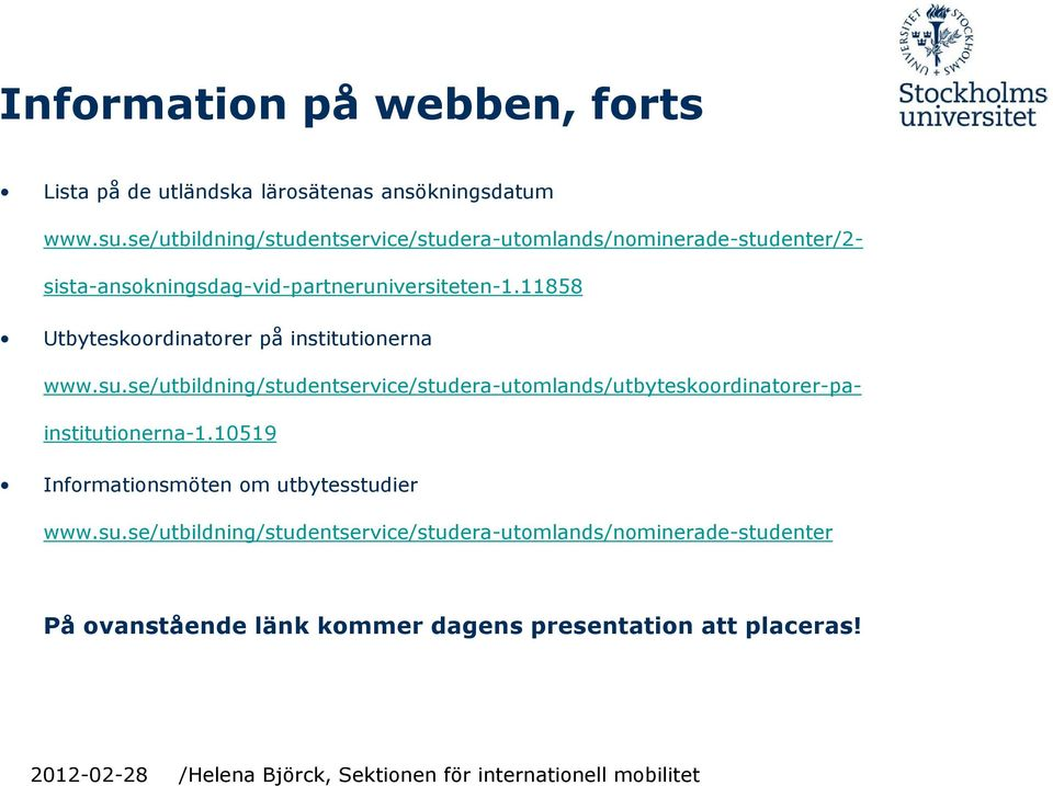 11858 Utbyteskoordinatorer på institutionerna www.su.