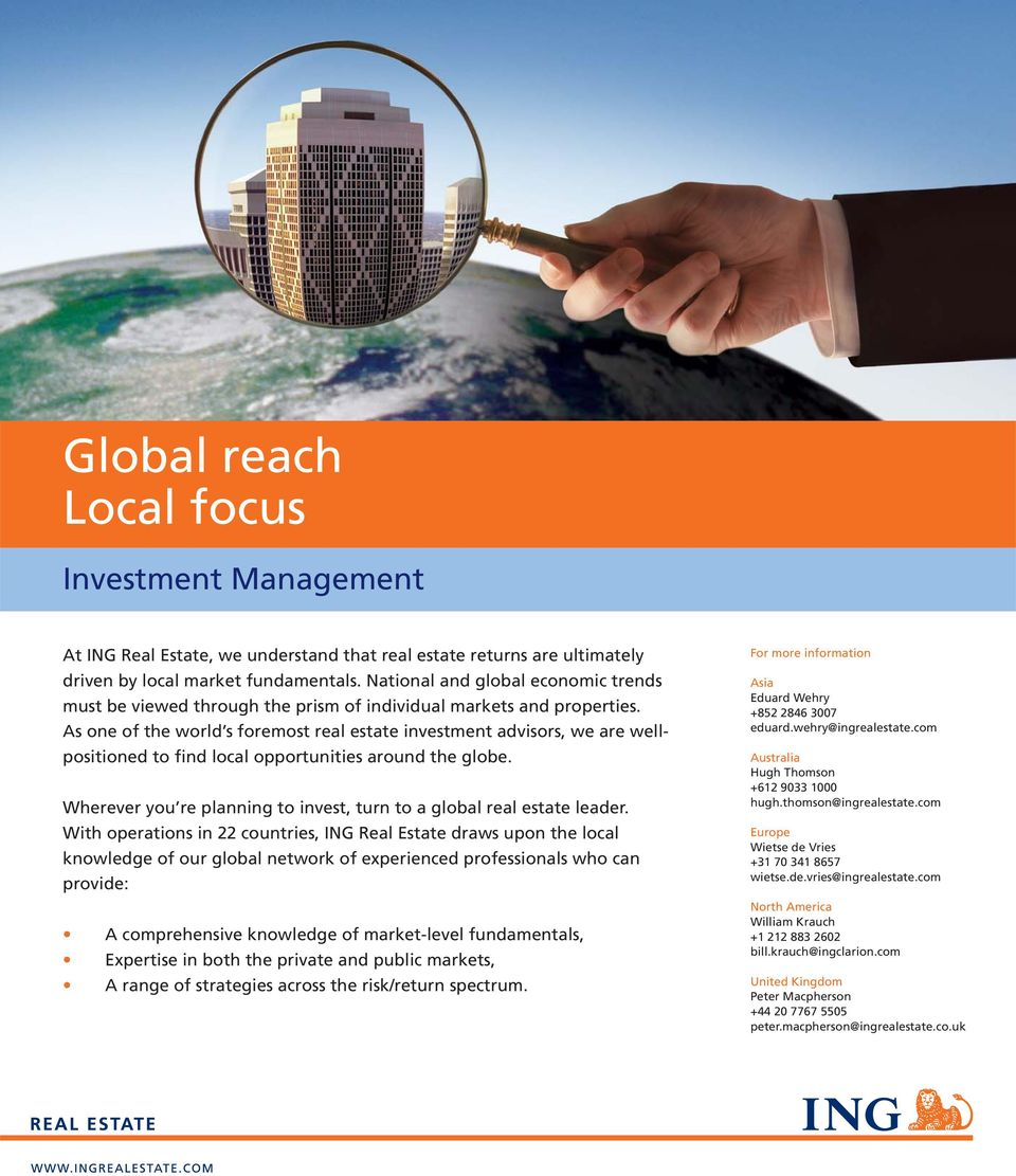 As one of the world s foremost real estate investment advisors, we are wellpositioned to find local opportunities around the globe.