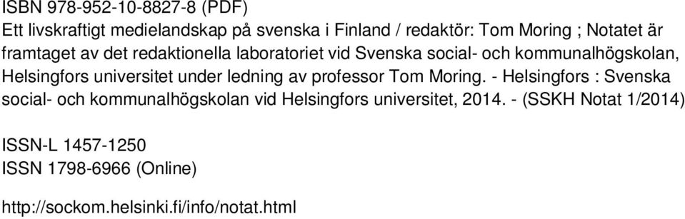 under ledning av professor Tom Moring.