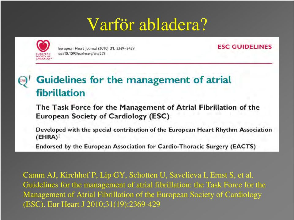 Guidelines for the management of atrial fibrillation: the Task Force