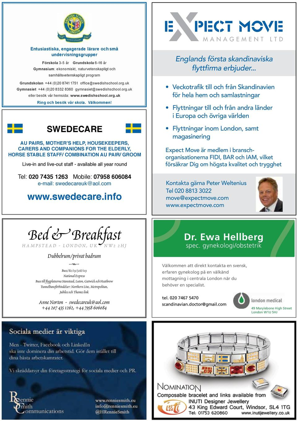 SWEDECARE AU AU PAIRS, PAIRS, MOTHER'S MOTHER'S HELP, HELP, HOUSEKEEPERS, HOUSEKEEPERS, CARERS CARERS AND AND COMPANIONS COMPANIONS FOR FOR THE THE ELDERLY, ELDERLY, HORSE STABLE STAFF/ COMBINATION