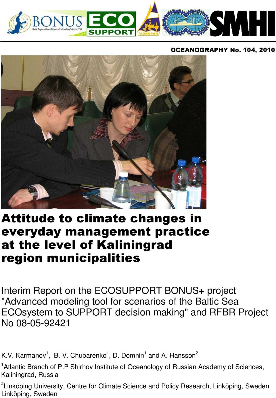 "ECOSUPPORT BONUS+ project ""Advanced modeling tool for scenarios of the Baltic Sea ECOsystem to SUPPORT decision making"" and RFBR Project No"