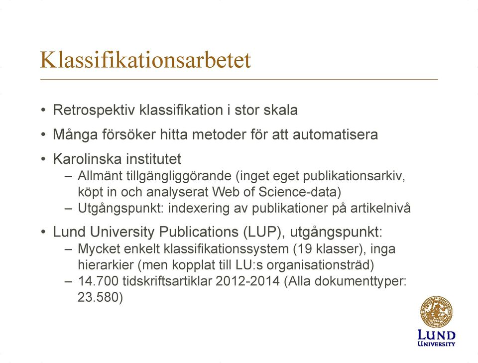indexering av publikationer på artikelnivå Lund University Publications (LUP), utgångspunkt: Mycket enkelt klassifikationssystem