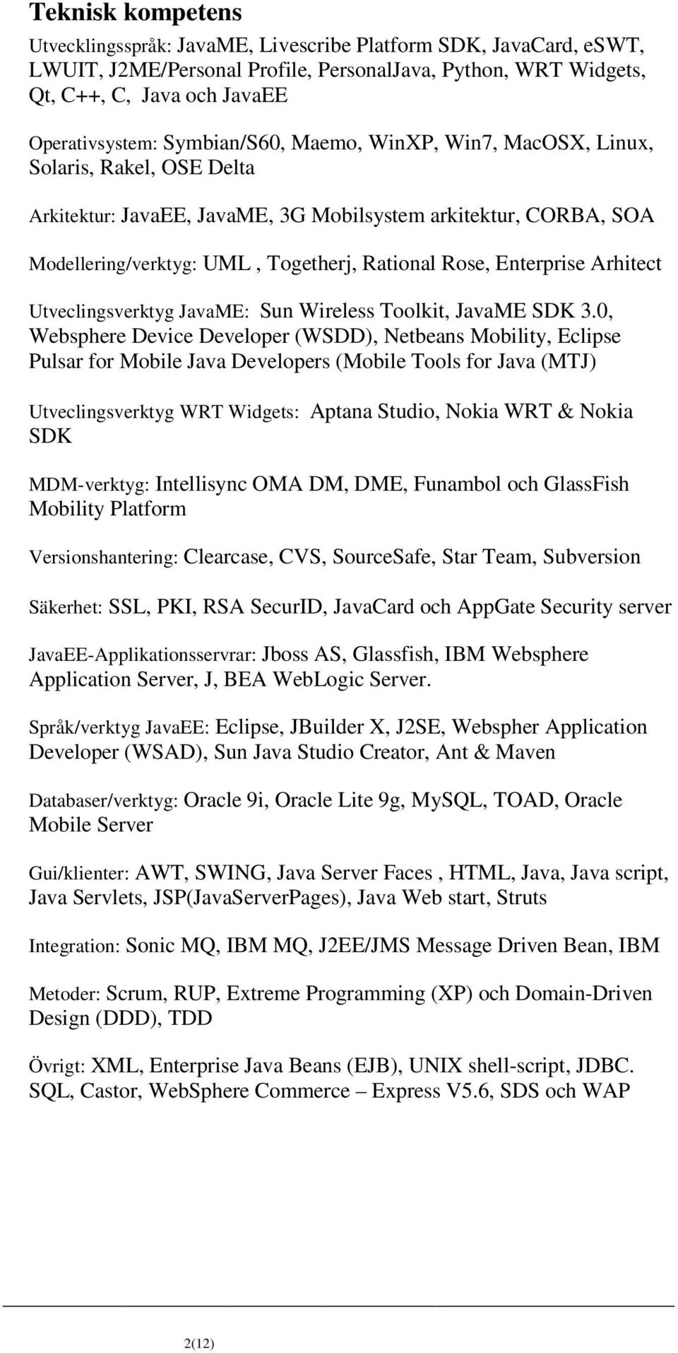 Enterprise Arhitect Utveclingsverktyg JavaME: Sun Wireless Toolkit, JavaME SDK 3.