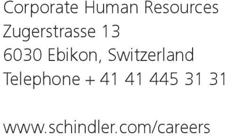 Switzerland Telephone + 41 41