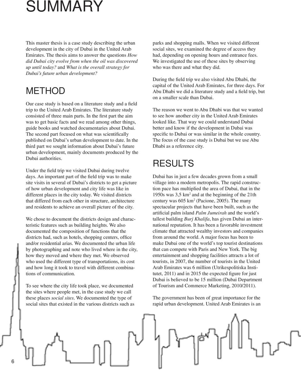 METHOD Our case study is based on a literature study and a field trip to the United Arab Emirates. The literature study consisted of three main parts.