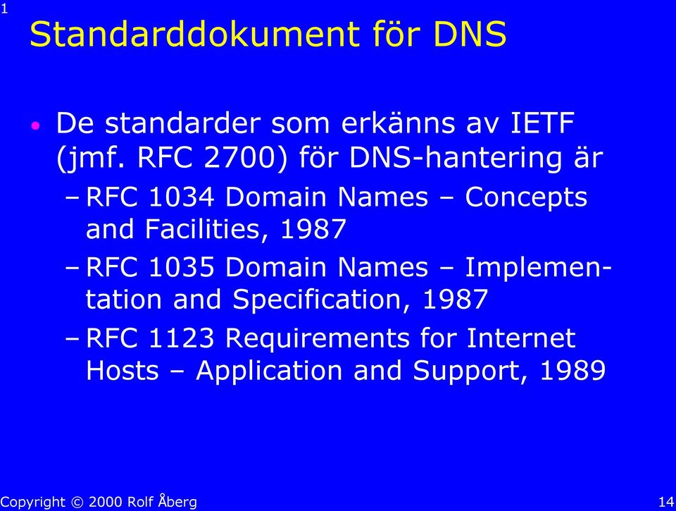 Facilities, 1987 RFC 1035 Domain Names Implementation and