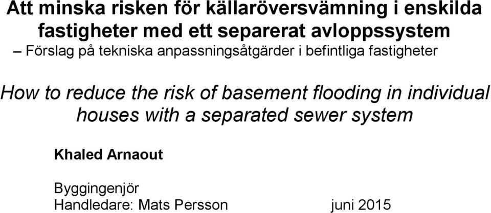 fastigheter How to reduce the risk of basement flooding in individual houses
