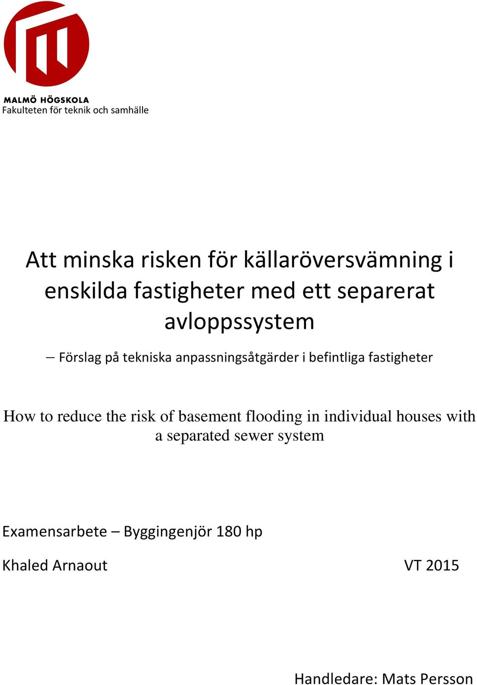 befintliga fastigheter How to reduce the risk of basement flooding in individual houses with