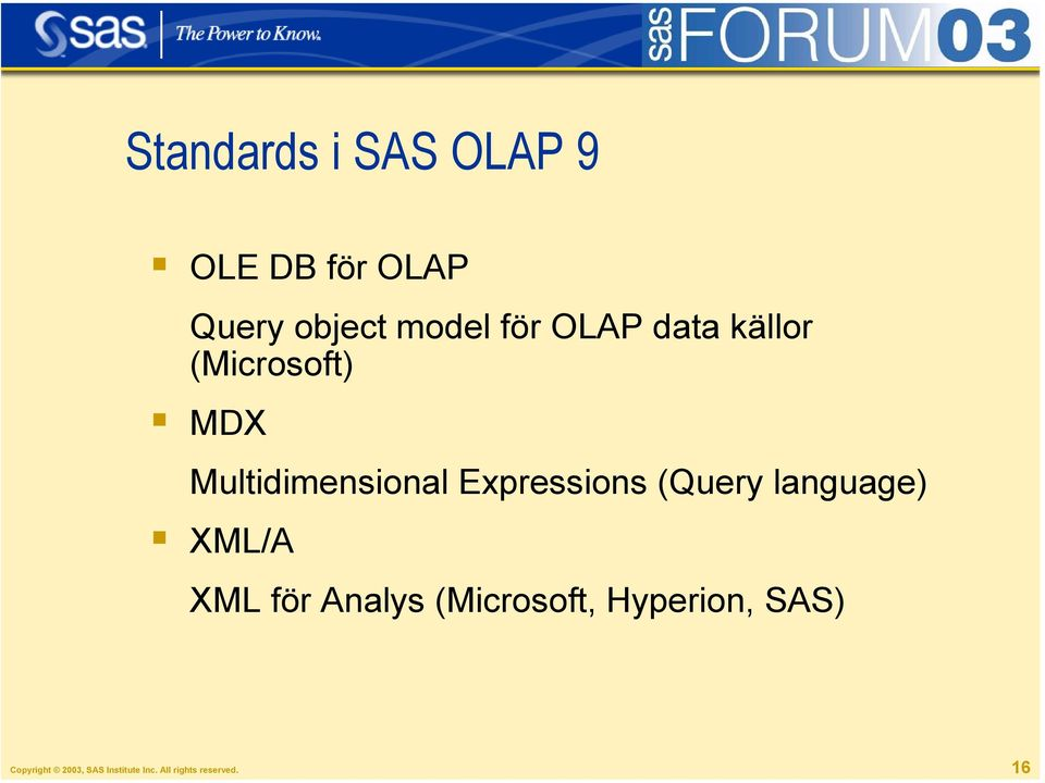 (Query language) XML/A XML för Analys (Microsoft, Hyperion,