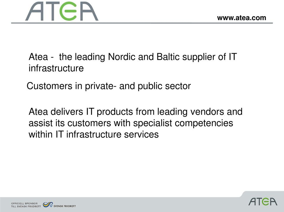 infrastructure Customers in private- and public sector Atea