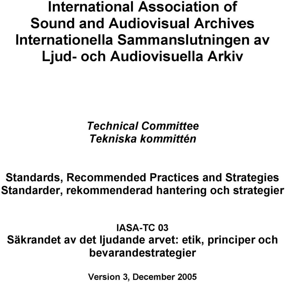Recommended Practices and Strategies Standarder, rekommenderad hantering och strategier