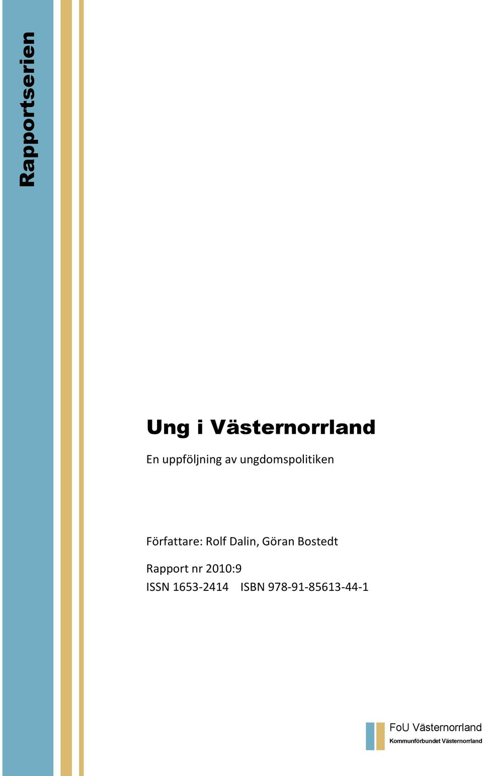 Bostedt Rapport nr 2010:9 ISSN 1653-2414 ISBN