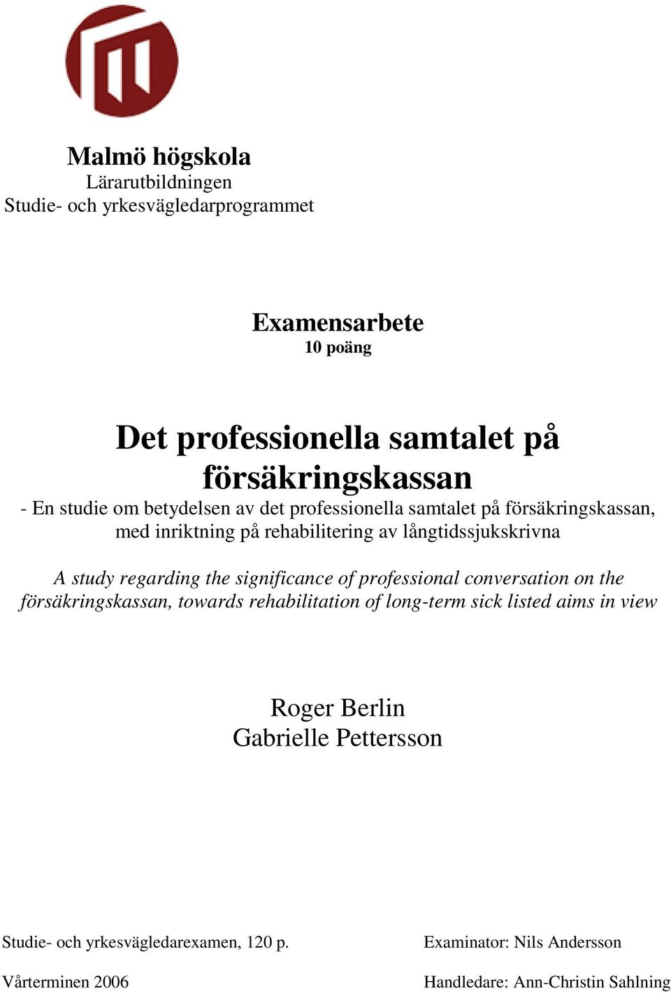 regarding the significance of professional conversation on the försäkringskassan, towards rehabilitation of long-term sick listed aims in view