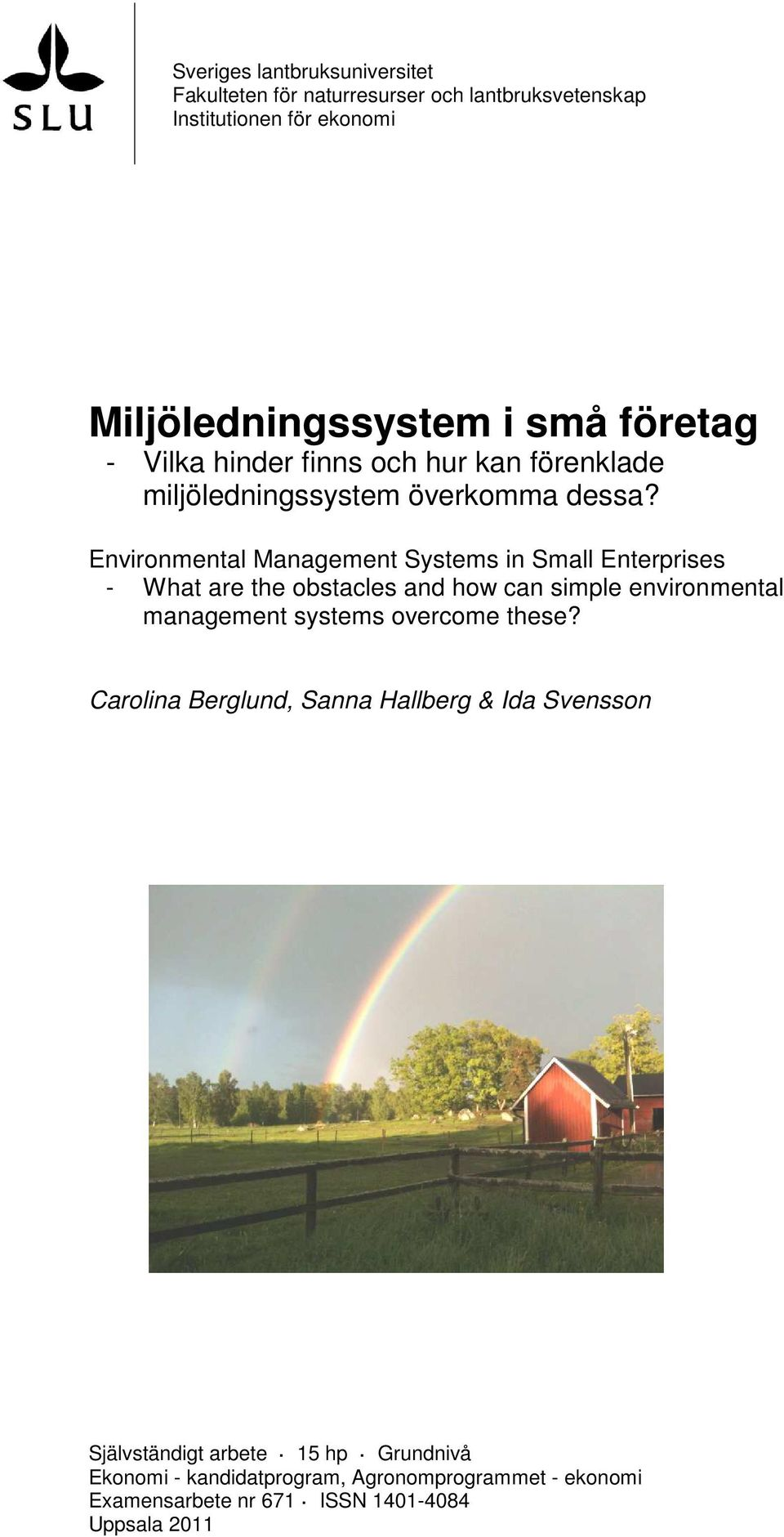 Environmental Management Systems in Small Enterprises - What are the obstacles and how can simple environmental management systems overcome