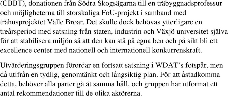 ben och på sikt bli ett excellence center med nationell och internationell konkurrenskraft.