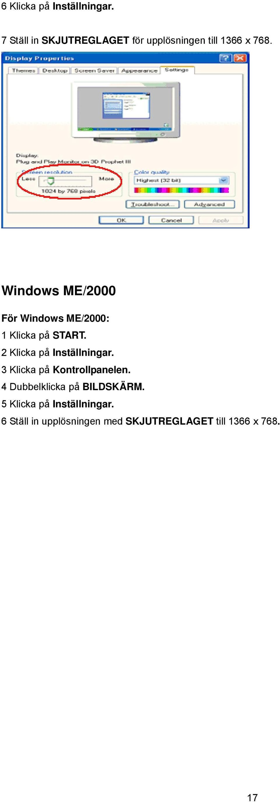 Windows ME/2000 För Windows ME/2000: 1 Klicka på START.
