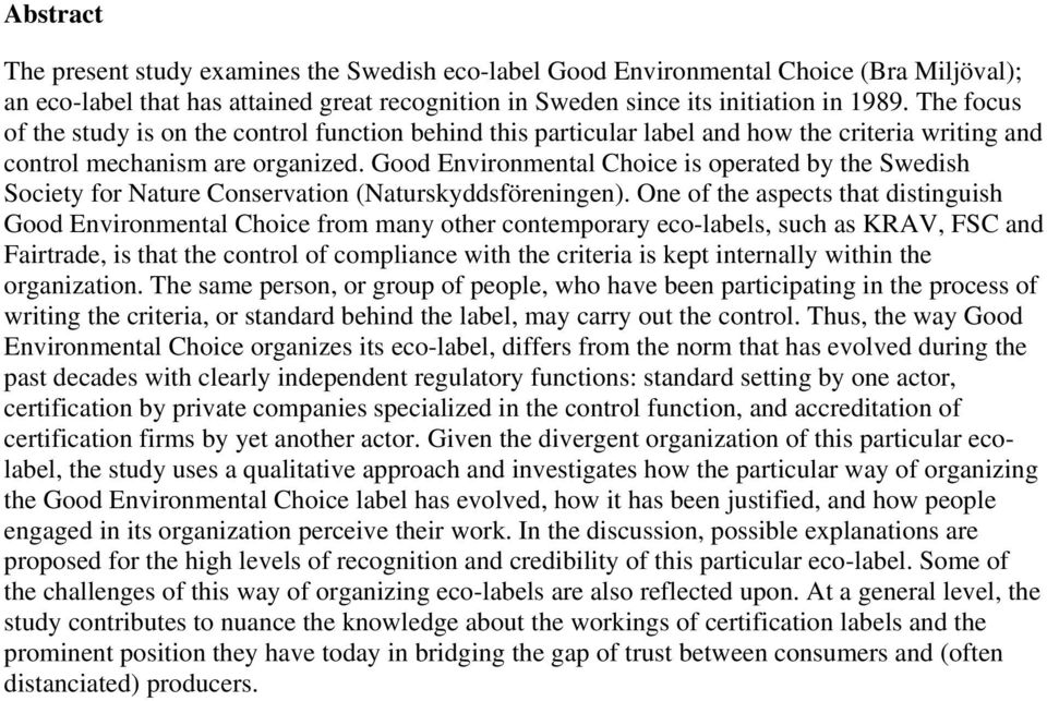 Good Environmental Choice is operated by the Swedish Society for Nature Conservation (Naturskyddsföreningen).