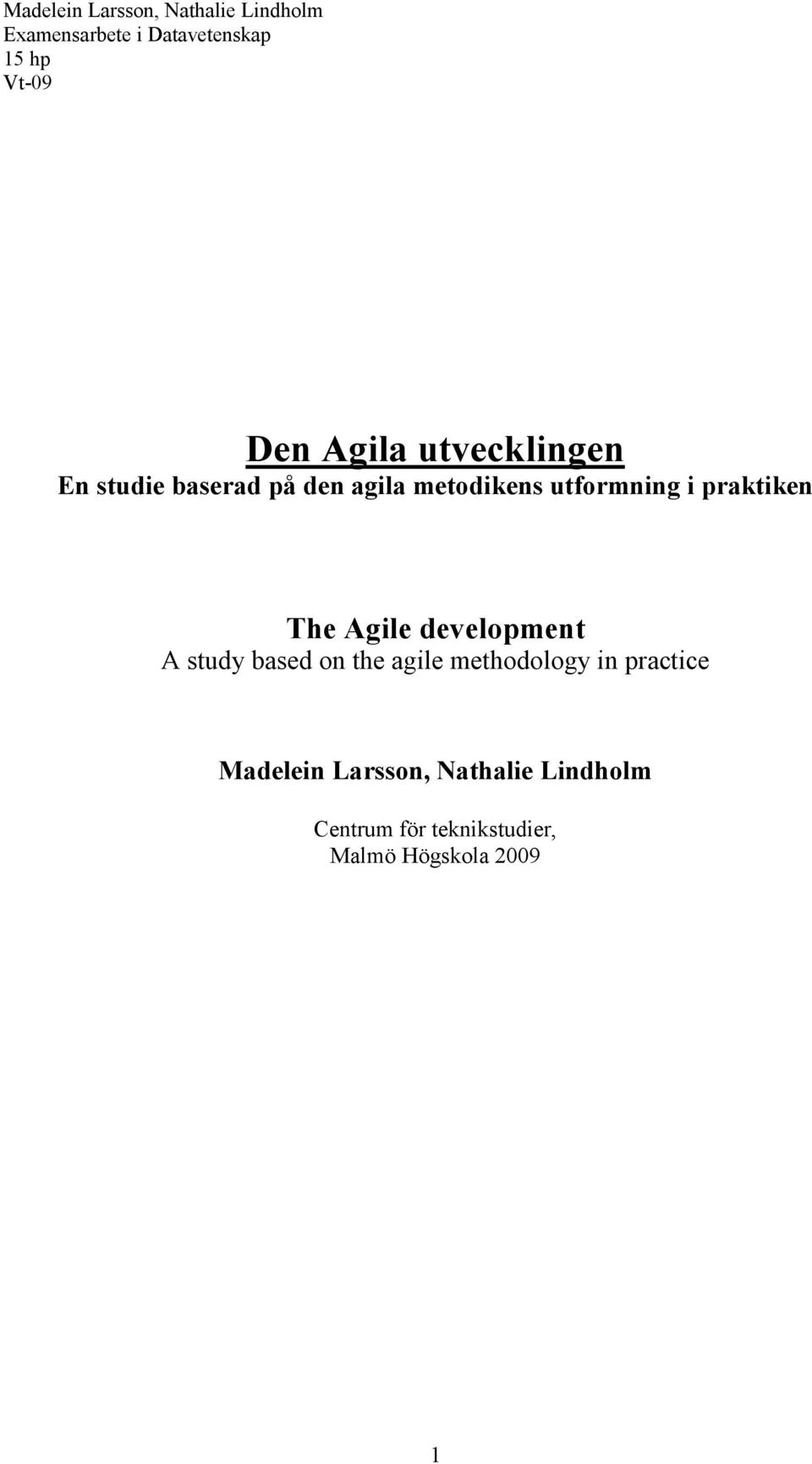 study based on the agile methodology in practice Madelein