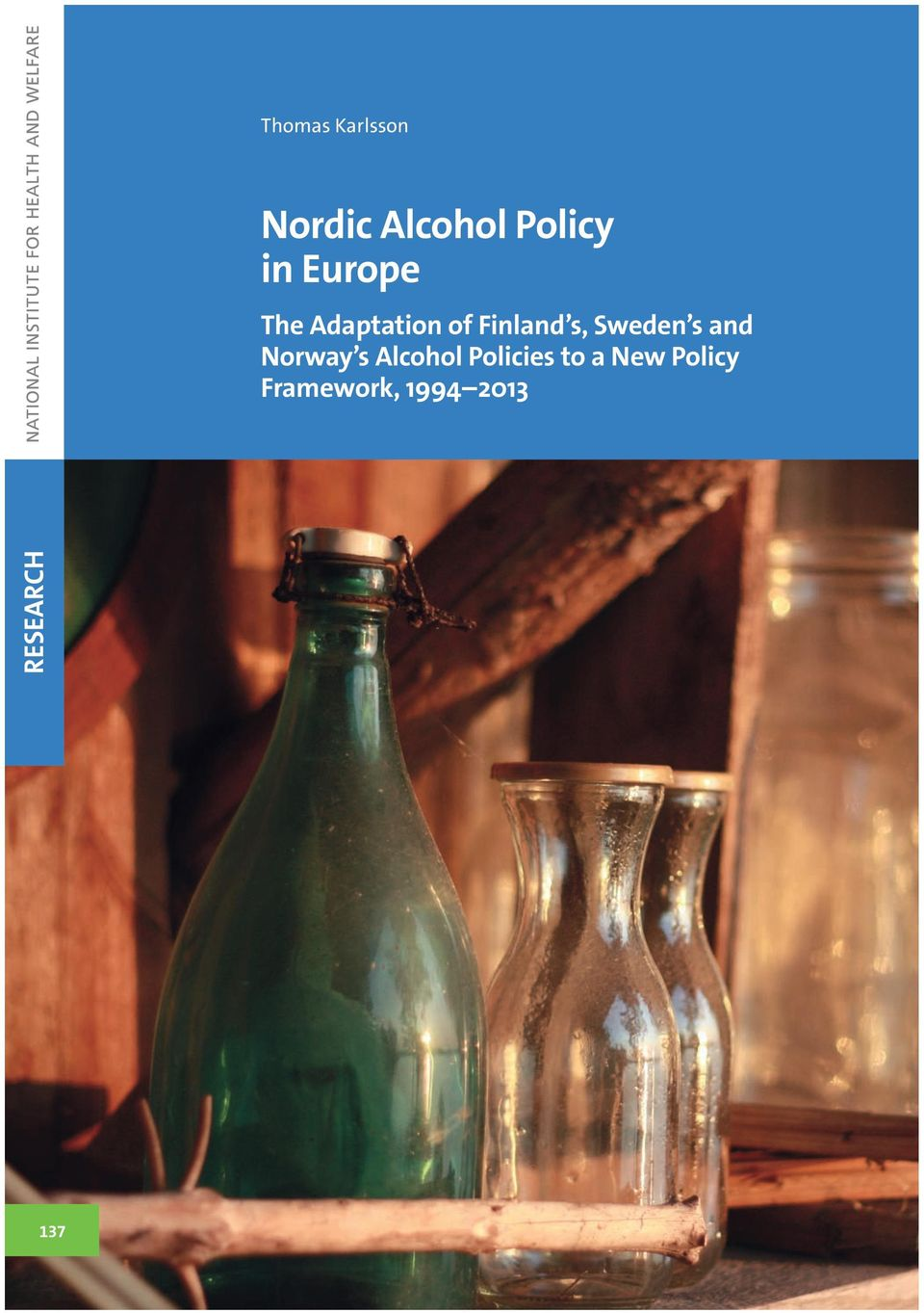 Sweden s and Norway s Alcohol Policies to