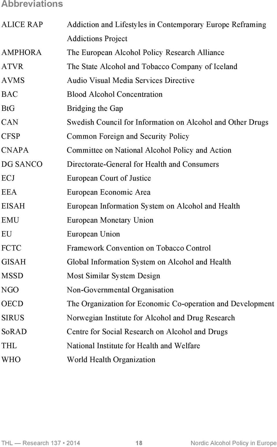 Swedish Council for Information on Alcohol and Other Drugs Common Foreign and Security Policy Committee on National Alcohol Policy and Action Directorate-General for Health and Consumers European
