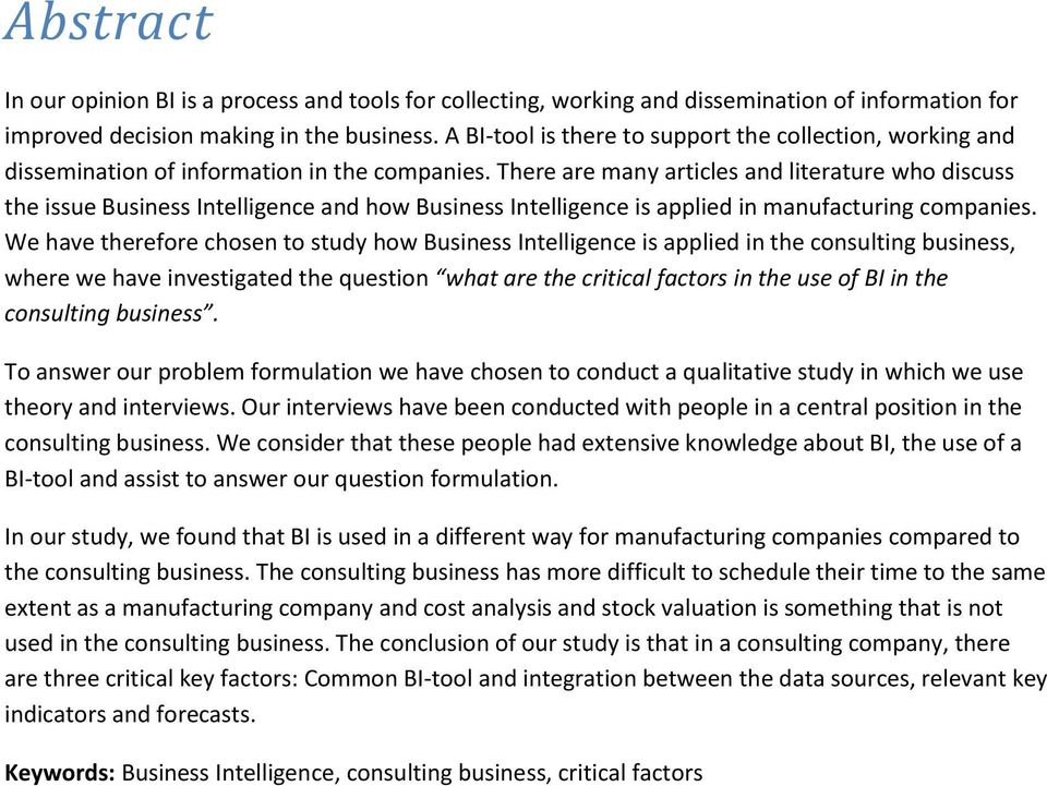 There are many articles and literature who discuss the issue Business Intelligence and how Business Intelligence is applied in manufacturing companies.