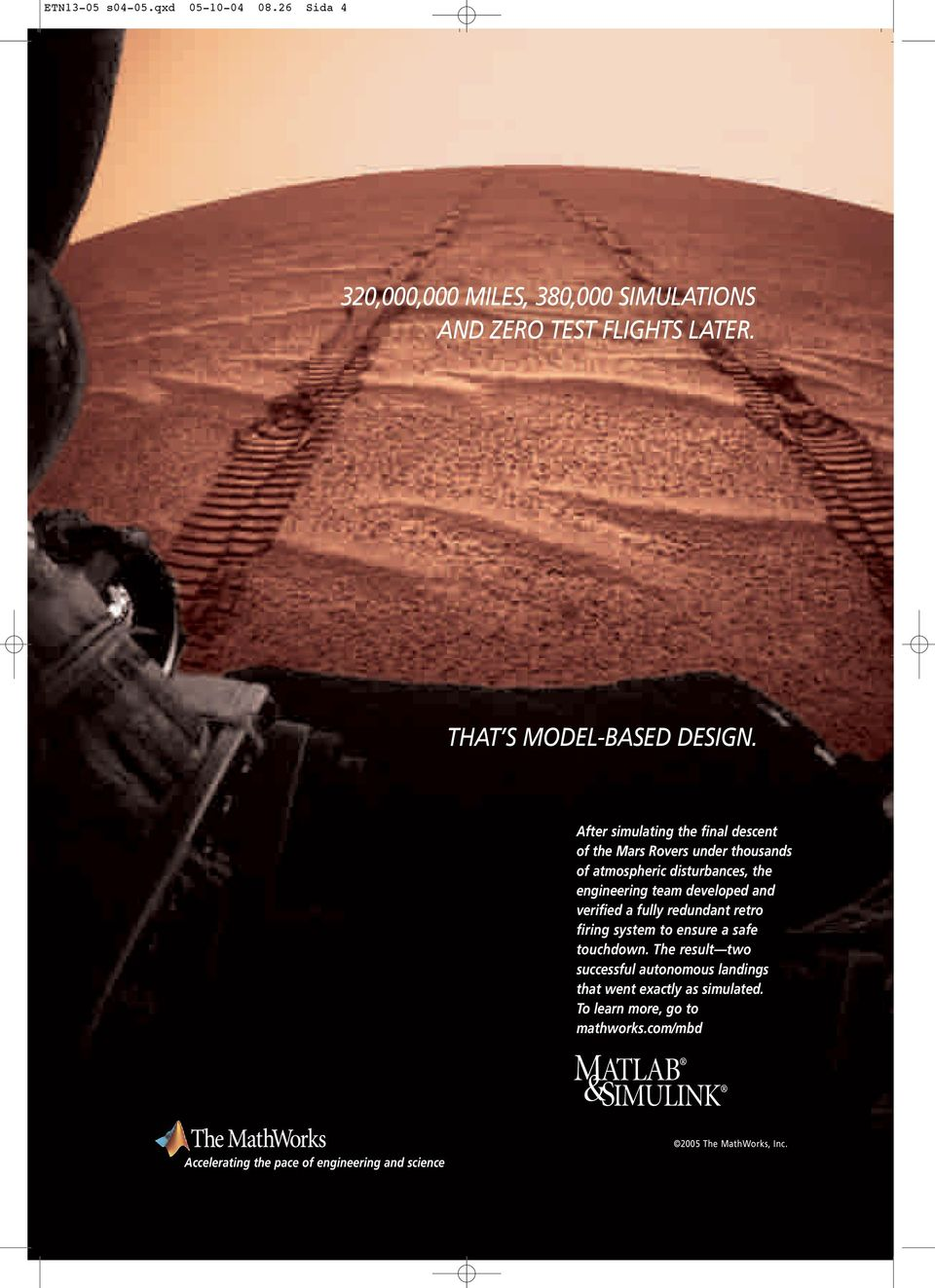 After simulating the final descent of the Mars Rovers under thousands of atmospheric disturbances, the engineering team developed and