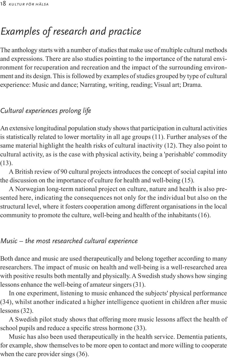 This is followed by examples of studies grouped by type of cultural experience: Music and dance; Narrating, writing, reading; Visual art; Drama.