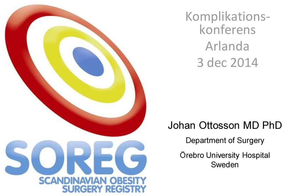 Ottosson MD PhD Department of