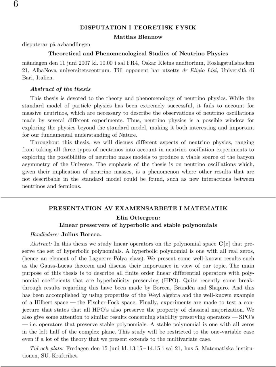Abstract of the thesis This thesis is devoted to the theory and phenomenology of neutrino physics.