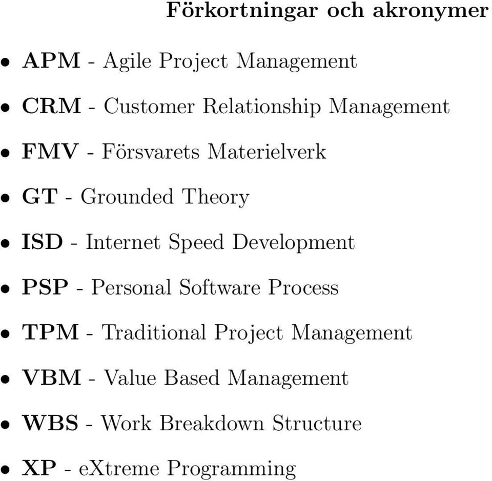 Internet Speed Development PSP - Personal Software Process TPM - Traditional