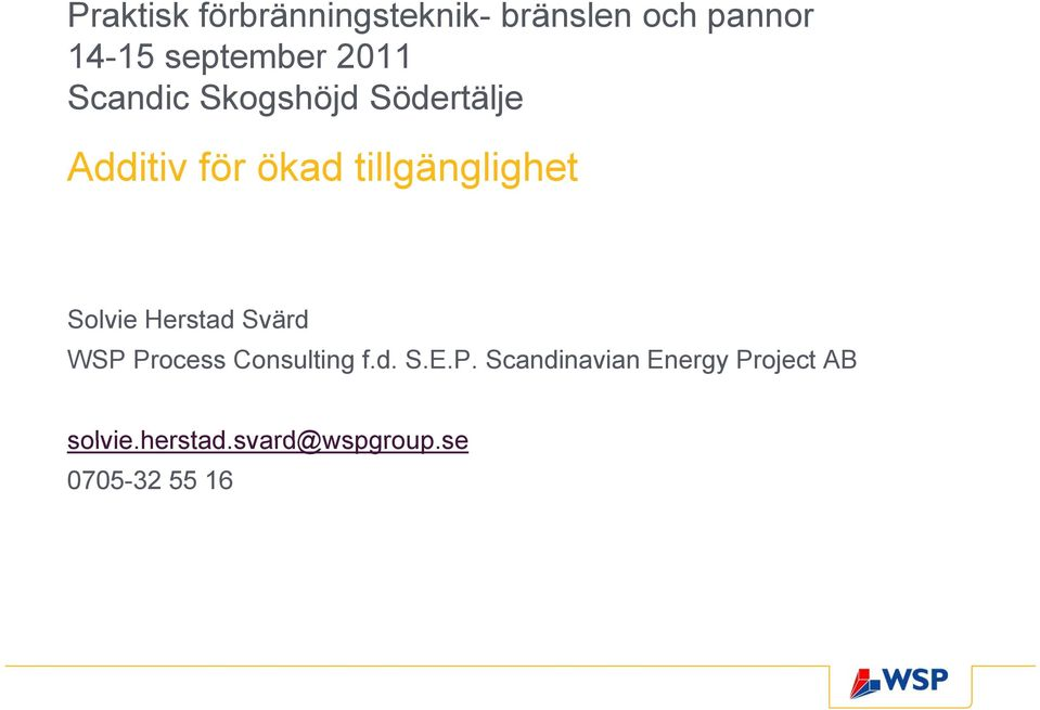 Solvie Herstad Svärd WSP Process Consulting f.d. S.E.P. Scandinavian Energy Project AB solvie.