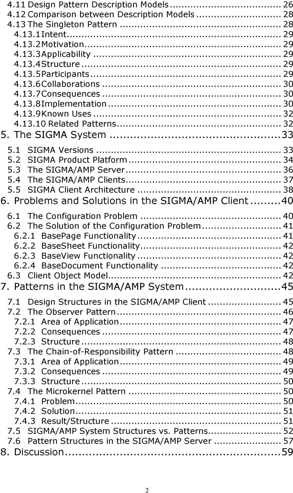 1 SIGMA Versions... 33 5.2 SIGMA Product Platform... 34 5.3 The SIGMA/AMP Server... 36 5.4 The SIGMA/AMP Clients... 37 5.5 SIGMA Client Architecture... 38 6.