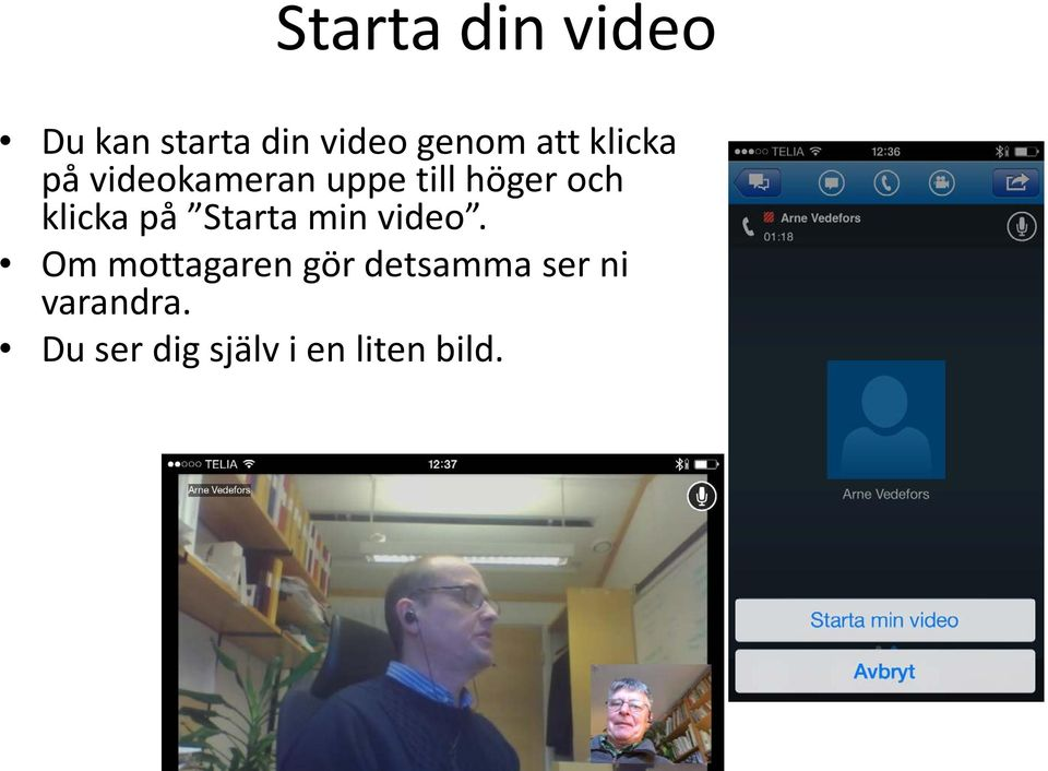 klicka på Starta min video.