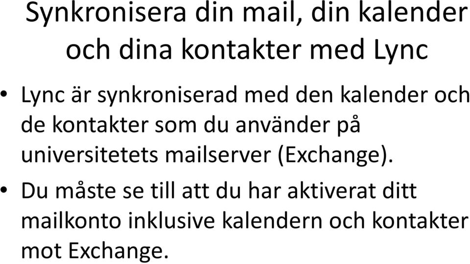 universitetets mailserver (Exchange).