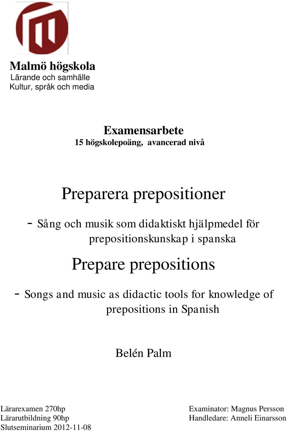 prepositions - Songs and music as didactic tools for knowledge of prepositions in Spanish Belén Palm