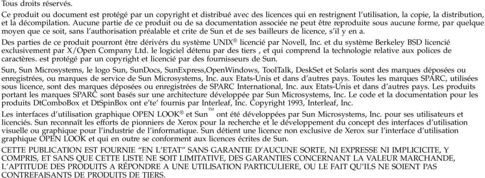 bailleurs de licence, s il y en a. Des parties de ce produit pourront être dérivérs du système UNIX licencié par Novell, Inc. et du système Berkeley BSD licencié exclusivement par X/Open Company Ltd.
