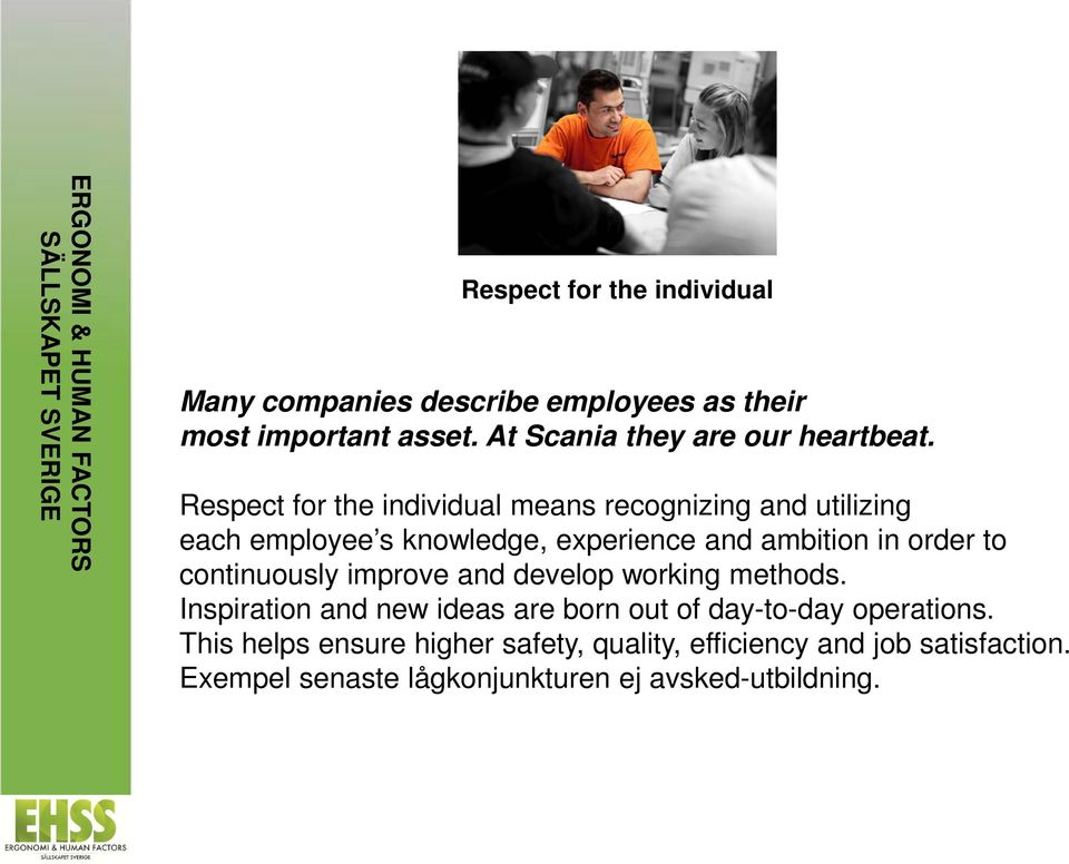 Respect for the individual means recognizing and utilizing each employee s knowledge, experience and ambition in order to