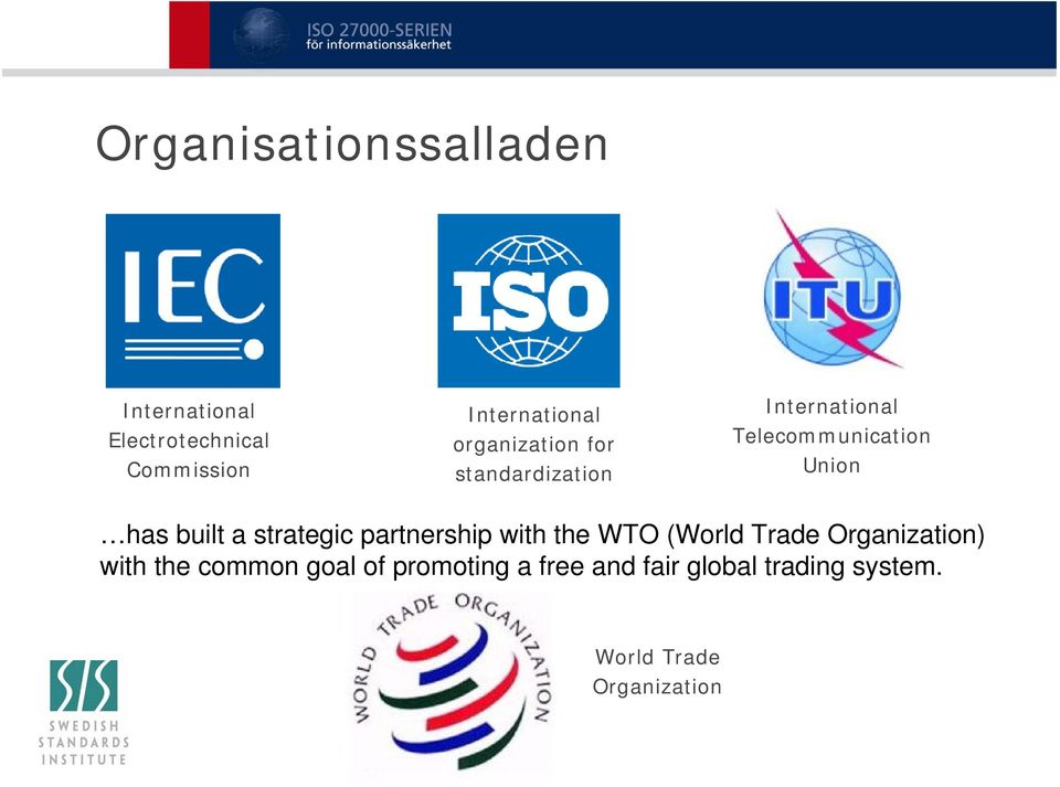 built a strategic partnership with the WTO (World Trade Organization) with the