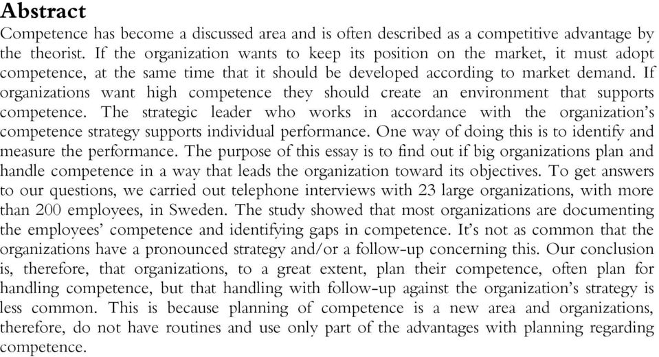 If organizations want high competence they should create an environment that supports competence.