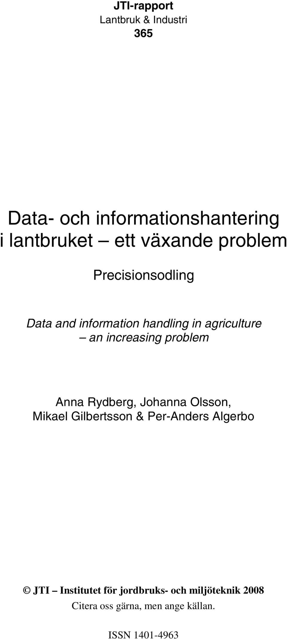 in agriculture an increasing problem Anna Rydberg, Johanna Olsson, Mikael