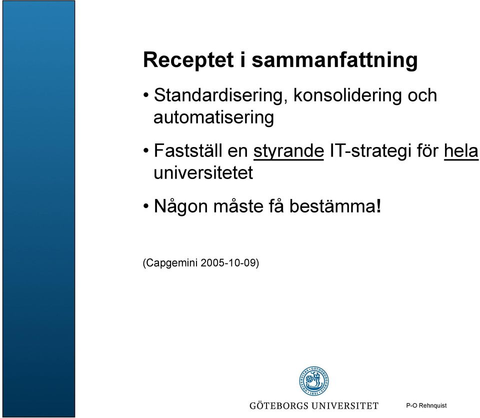 styrande IT-strategi för hela universitetet