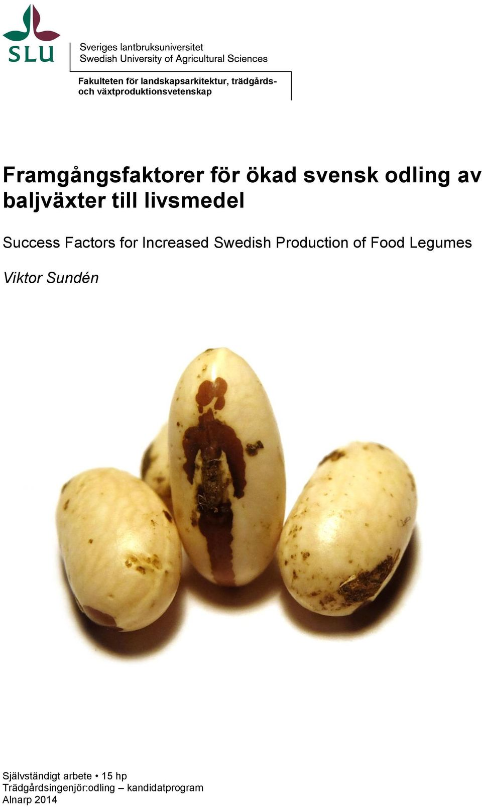 Success Factors for Increased Swedish Production of Food Legumes Viktor