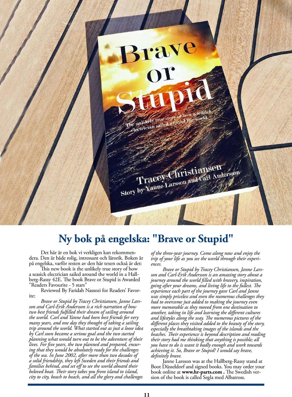 "The book Brave or Stupid is Awarded ""Readers Favourite - 5 stars"" Reviewed By Faridah Nassozi for Readers Favorite: Brave or Stupid by Tracey Christiansen, Janne Larsson and Carl-Erik Andersson is a"