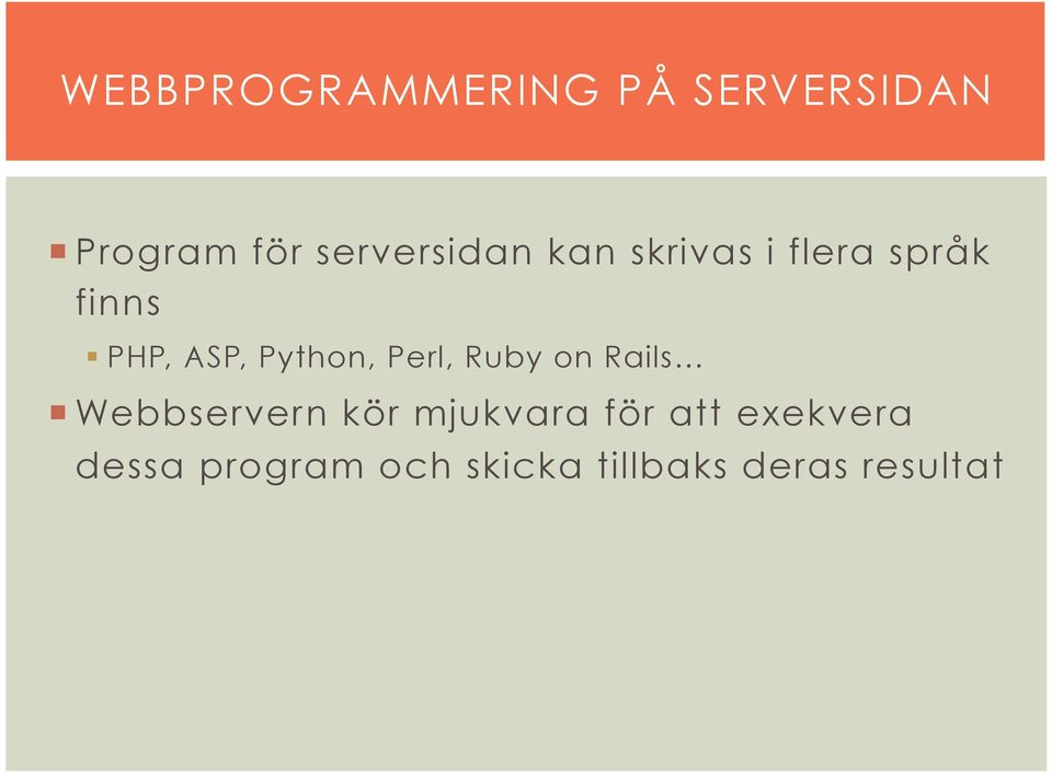 Python, Perl, Ruby on Rails Webbservern kör mjukvara